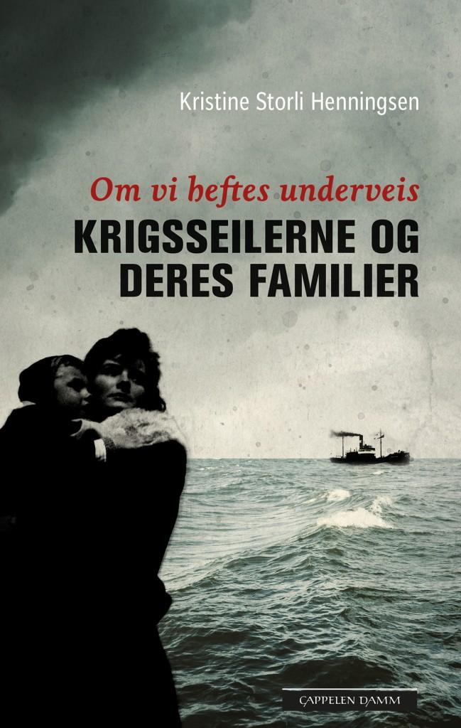 Om vi heftes underveis -Krigsseilerne og deres familer