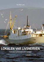 Lokalen var livsnerven – Finnmark Fylkesrederi sine rutebåter