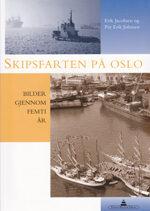 Skipsfarten på Oslo -- bilder gjennom femti år.